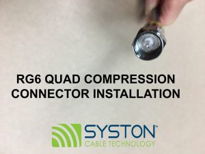 RG6 Quad Shielded Compression Termination